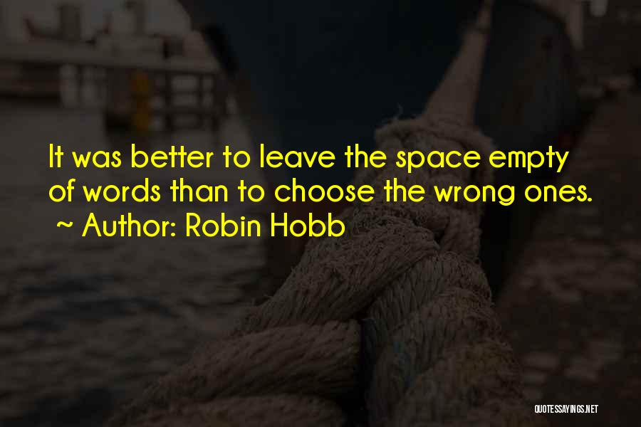 The Unsaid Words Quotes By Robin Hobb