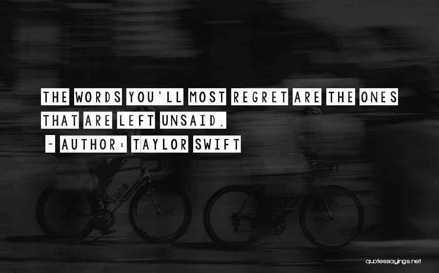 The Unsaid Words Quotes By Taylor Swift