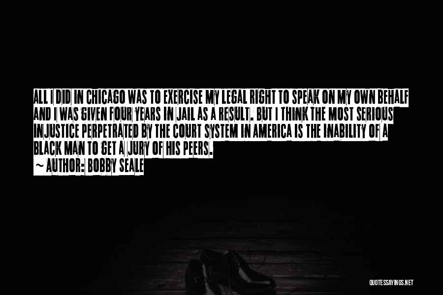 The Us Court System Quotes By Bobby Seale