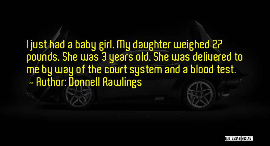 The Us Court System Quotes By Donnell Rawlings