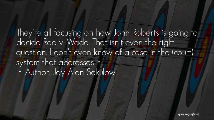 The Us Court System Quotes By Jay Alan Sekulow