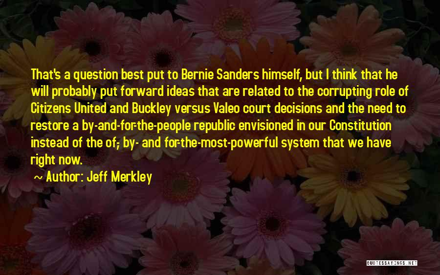 The Us Court System Quotes By Jeff Merkley