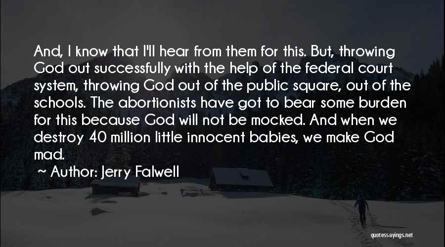 The Us Court System Quotes By Jerry Falwell