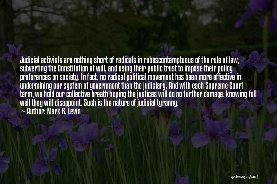 The Us Court System Quotes By Mark R. Levin