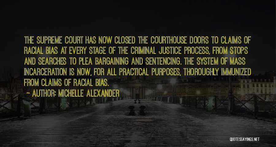 The Us Court System Quotes By Michelle Alexander