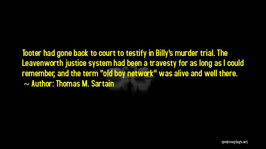 The Us Court System Quotes By Thomas M. Sartain