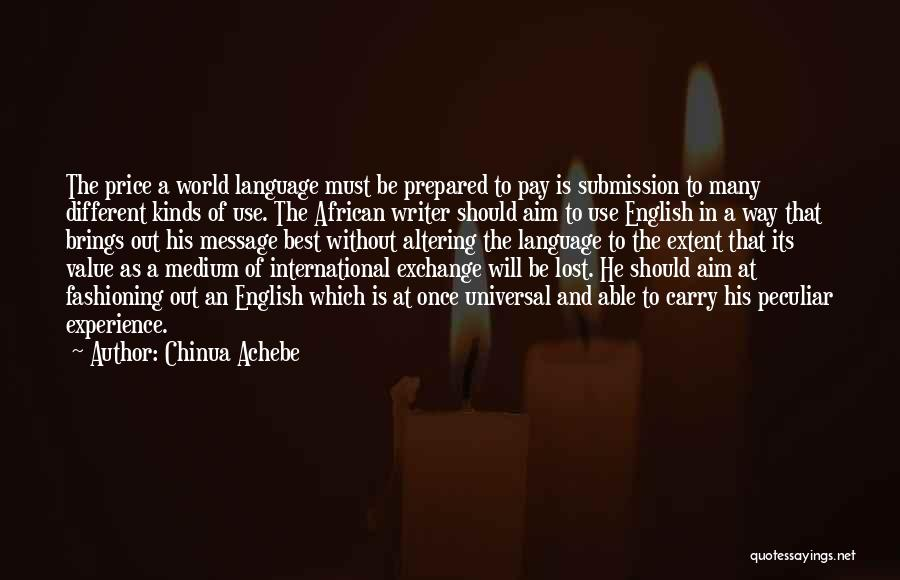 The Use Of English Language Quotes By Chinua Achebe