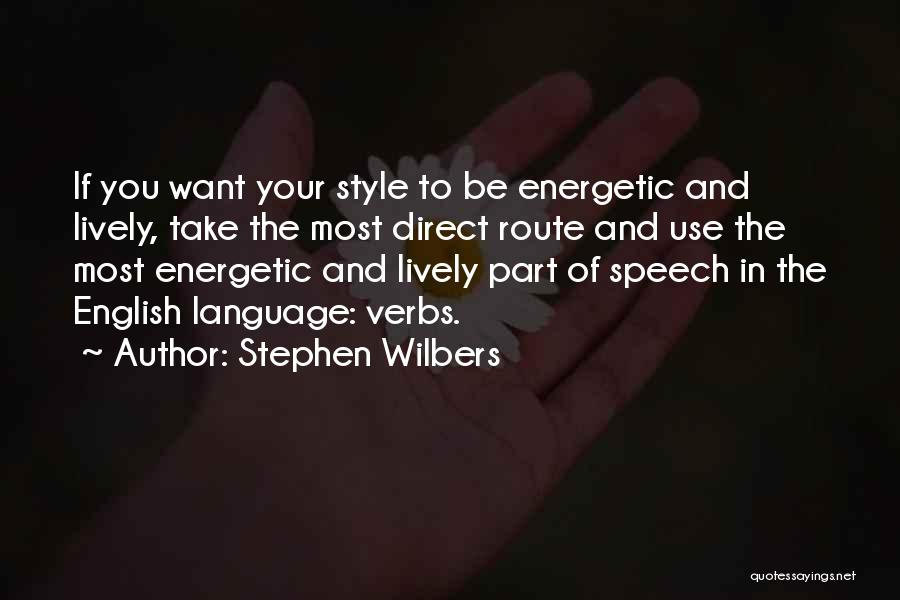 The Use Of English Language Quotes By Stephen Wilbers