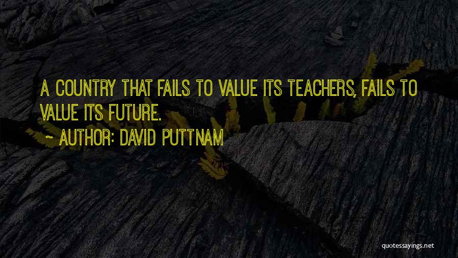 The Value Of Teachers Quotes By David Puttnam