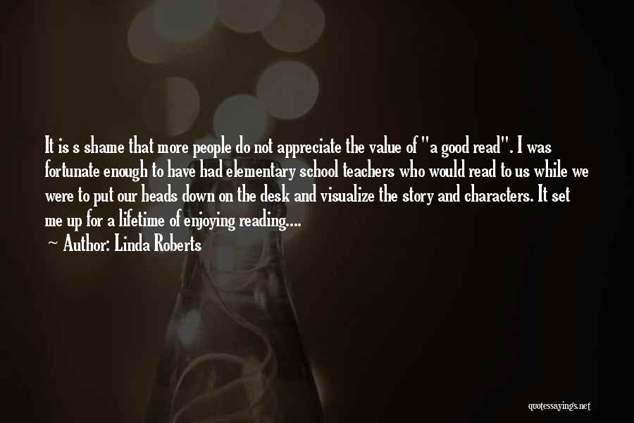 The Value Of Teachers Quotes By Linda Roberts
