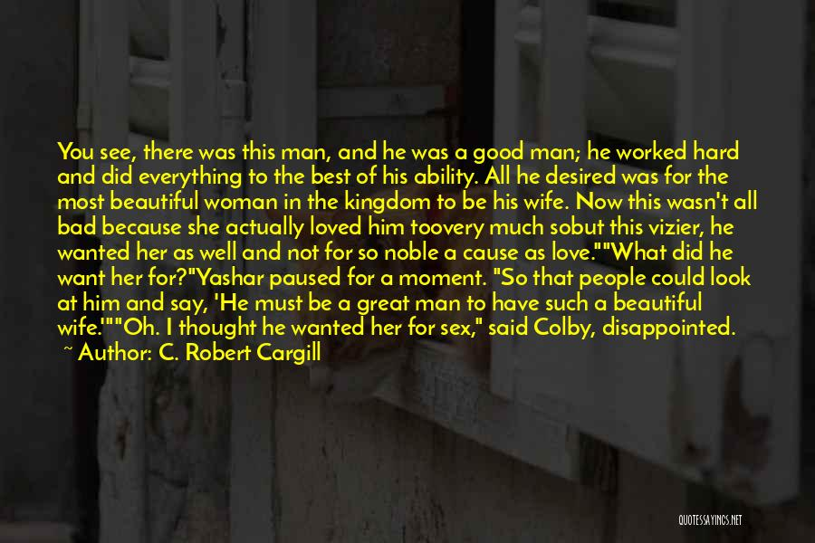 The Very Best Of Love Quotes By C. Robert Cargill