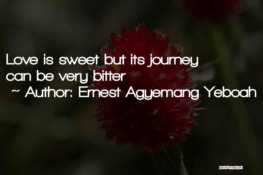 The Very Best Of Love Quotes By Ernest Agyemang Yeboah