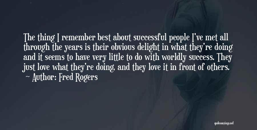 The Very Best Of Love Quotes By Fred Rogers