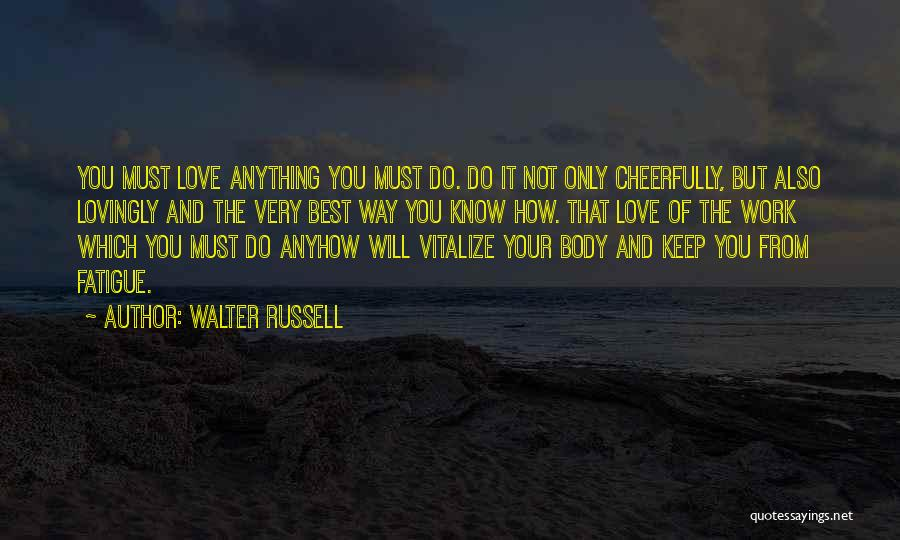 The Very Best Of Love Quotes By Walter Russell