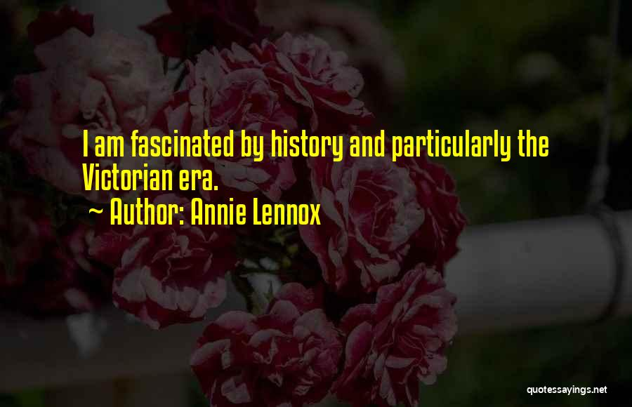 The Victorian Era Quotes By Annie Lennox