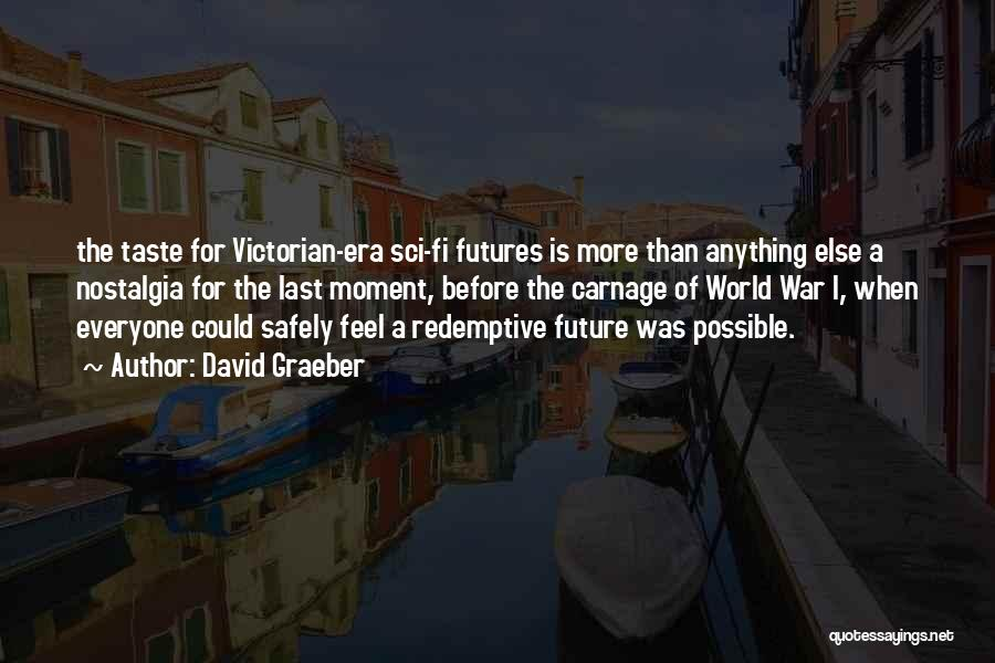 The Victorian Era Quotes By David Graeber