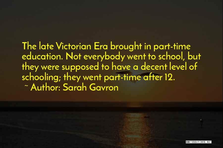 The Victorian Era Quotes By Sarah Gavron