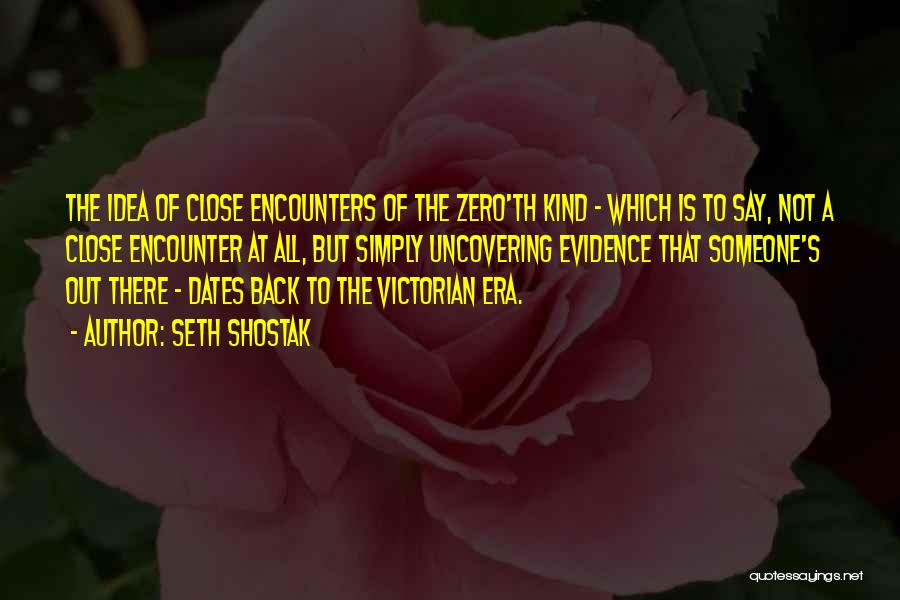 The Victorian Era Quotes By Seth Shostak