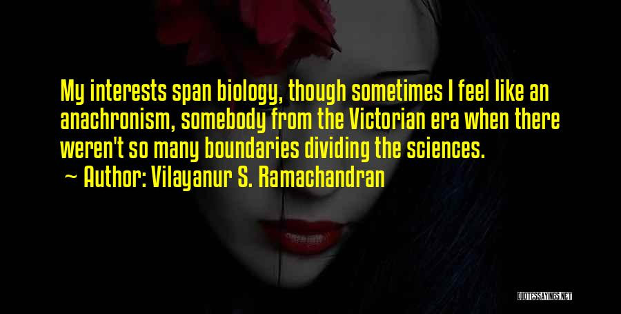 The Victorian Era Quotes By Vilayanur S. Ramachandran