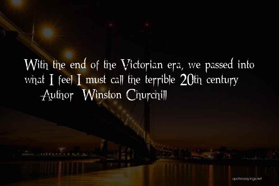 The Victorian Era Quotes By Winston Churchill