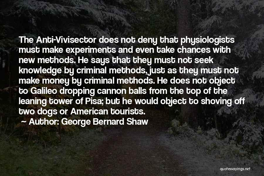 The Vivisector Quotes By George Bernard Shaw