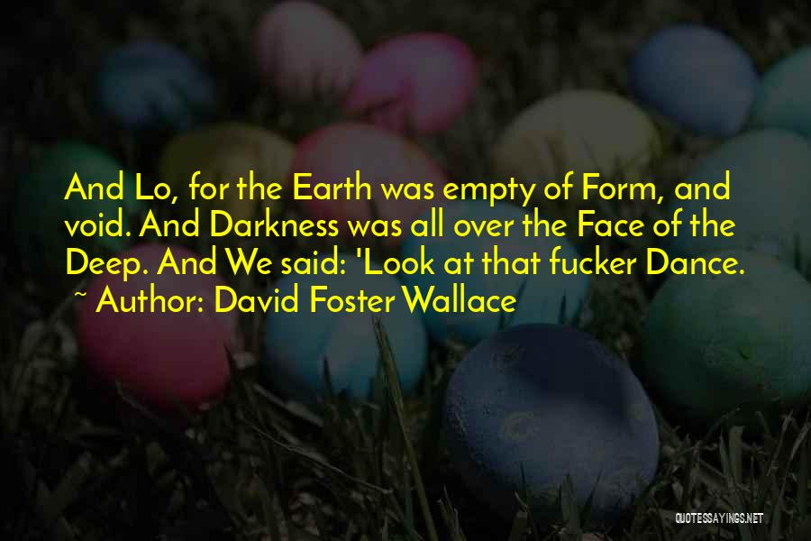 The Void Quotes By David Foster Wallace