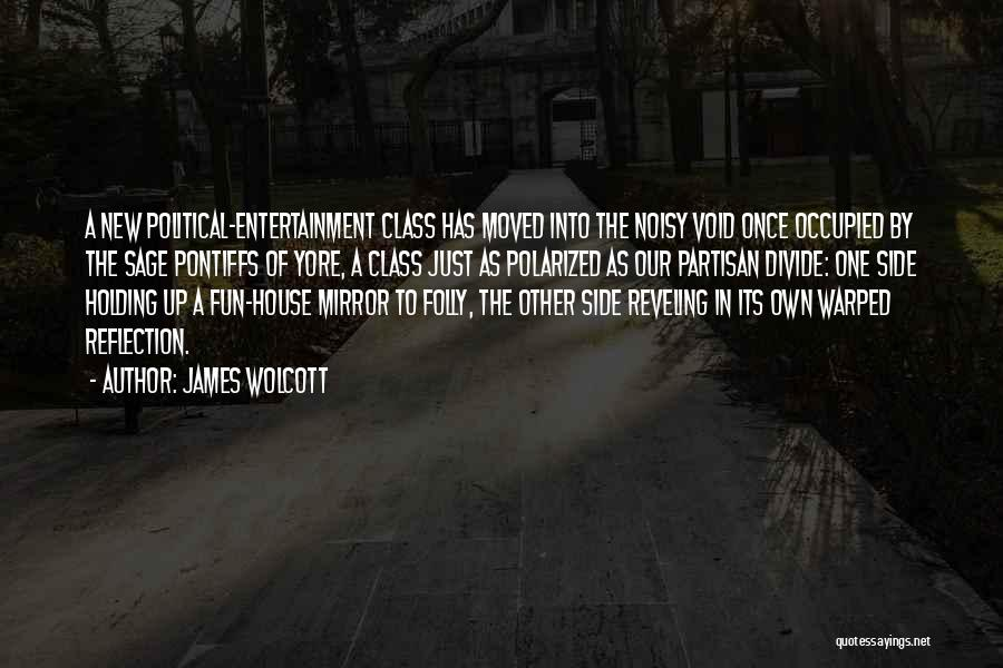 The Void Quotes By James Wolcott