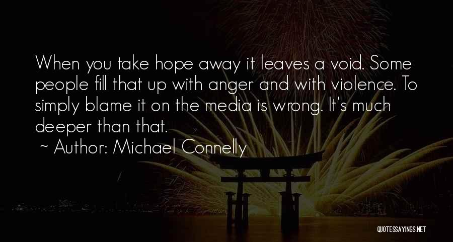 The Void Quotes By Michael Connelly