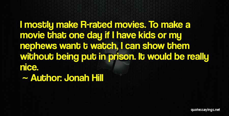 The Watch Jonah Hill Quotes By Jonah Hill