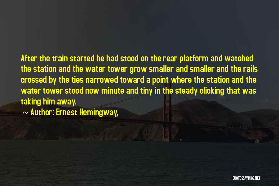 The Water Tower Quotes By Ernest Hemingway,