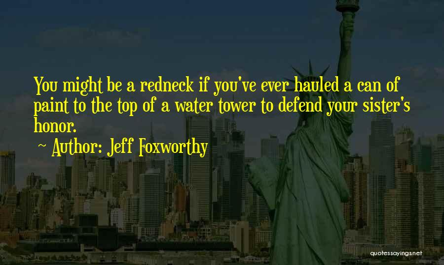 The Water Tower Quotes By Jeff Foxworthy