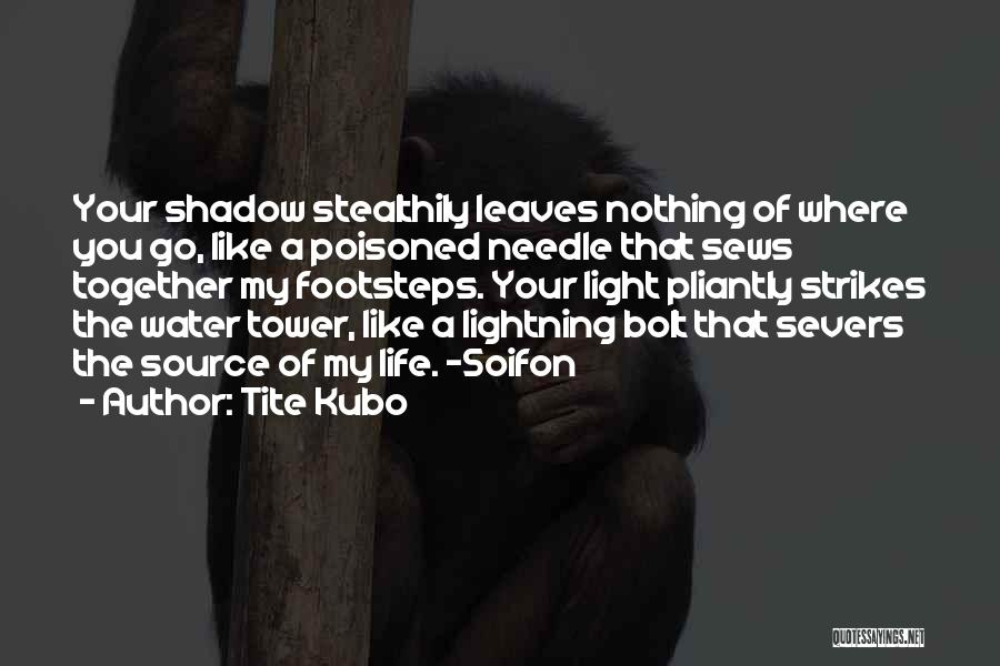 The Water Tower Quotes By Tite Kubo