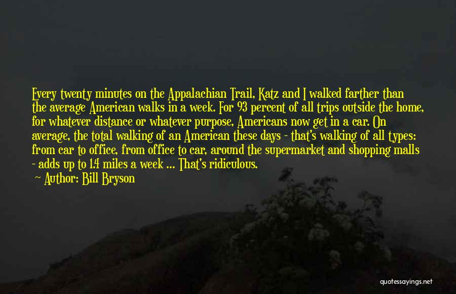 The Way She Walks Quotes By Bill Bryson