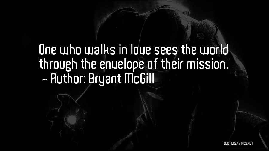 The Way She Walks Quotes By Bryant McGill