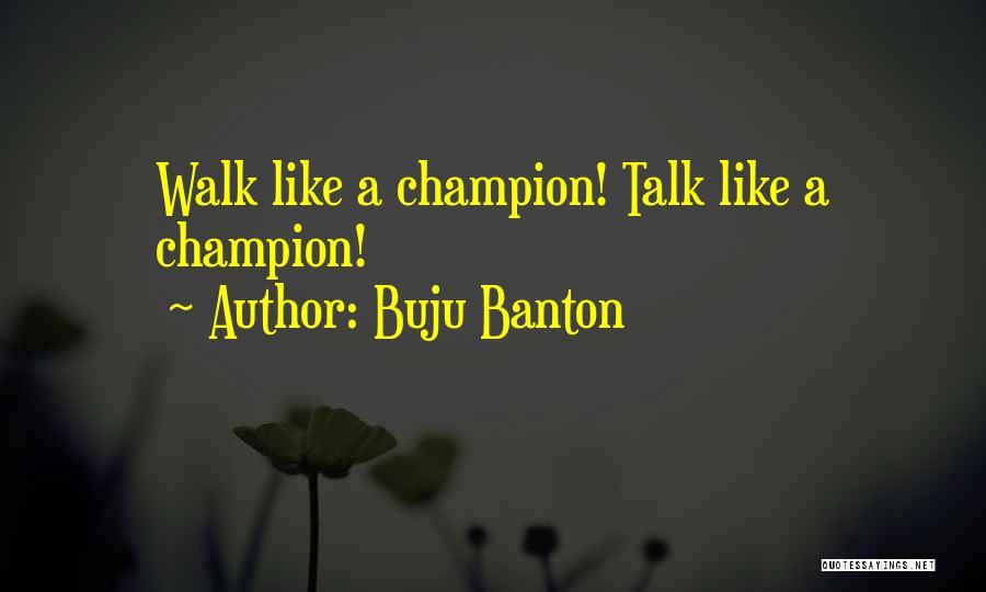 The Way She Walks Quotes By Buju Banton