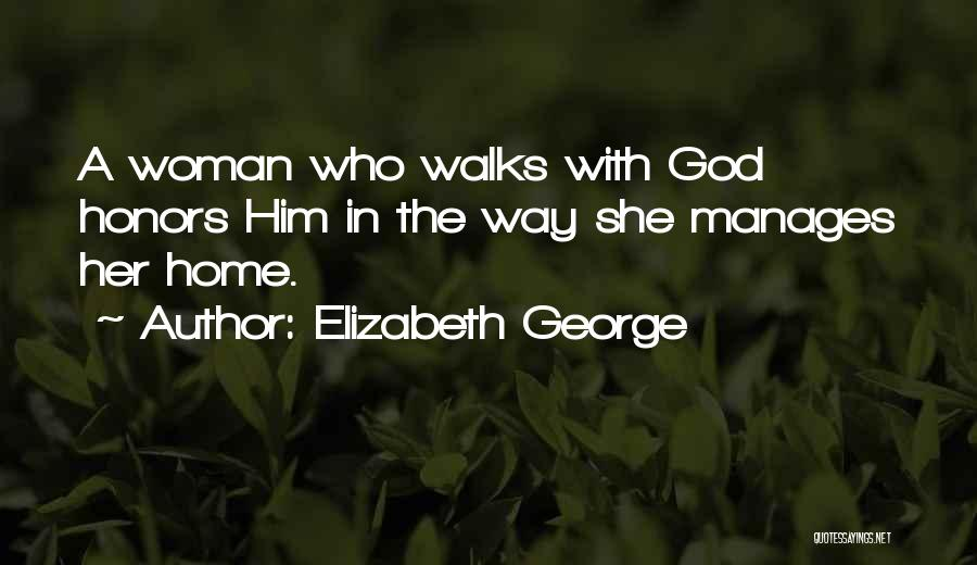 The Way She Walks Quotes By Elizabeth George