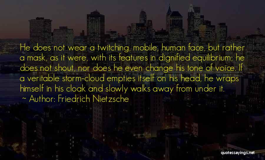 The Way She Walks Quotes By Friedrich Nietzsche