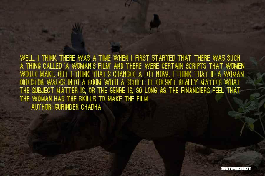 The Way She Walks Quotes By Gurinder Chadha