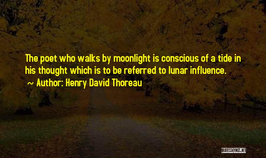 The Way She Walks Quotes By Henry David Thoreau