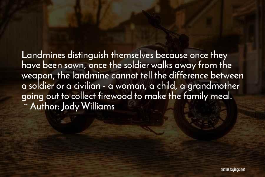 The Way She Walks Quotes By Jody Williams