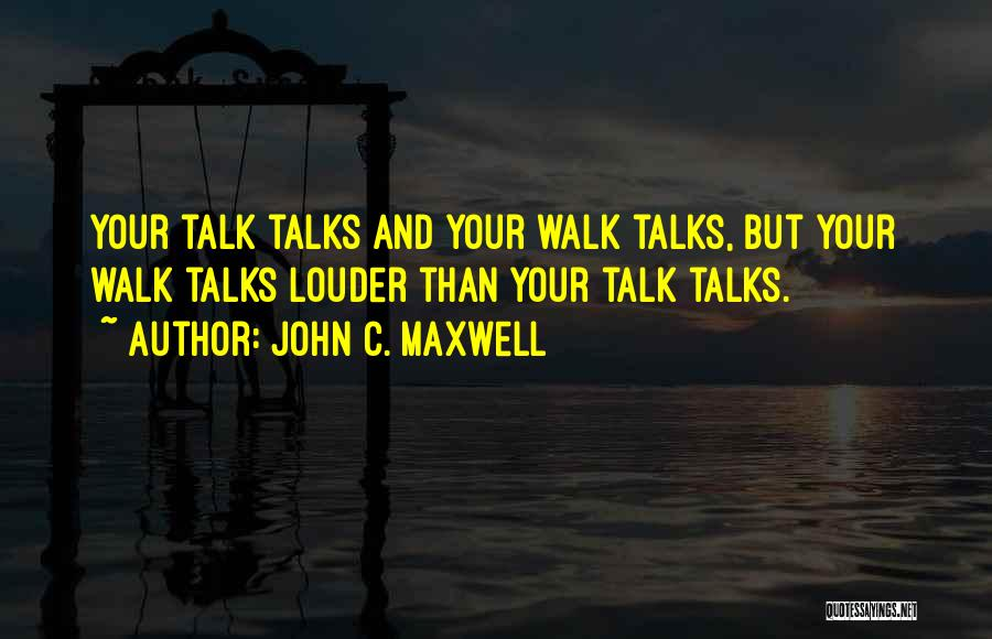 The Way She Walks Quotes By John C. Maxwell