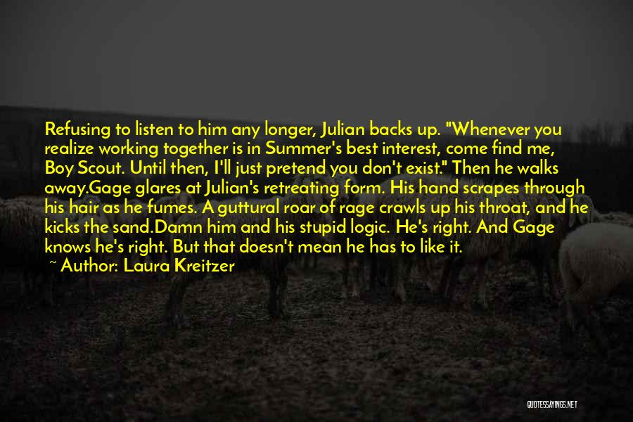 The Way She Walks Quotes By Laura Kreitzer