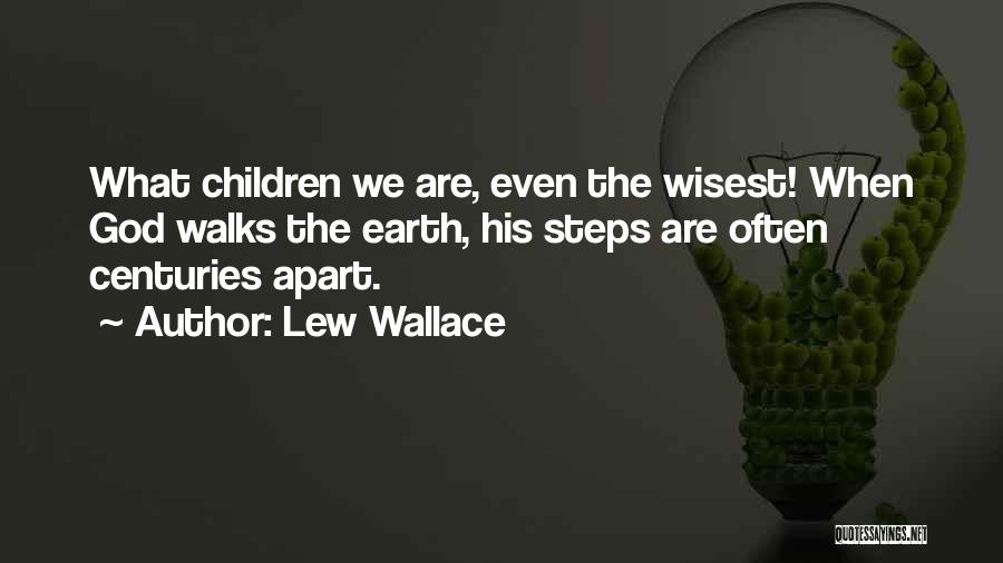 The Way She Walks Quotes By Lew Wallace