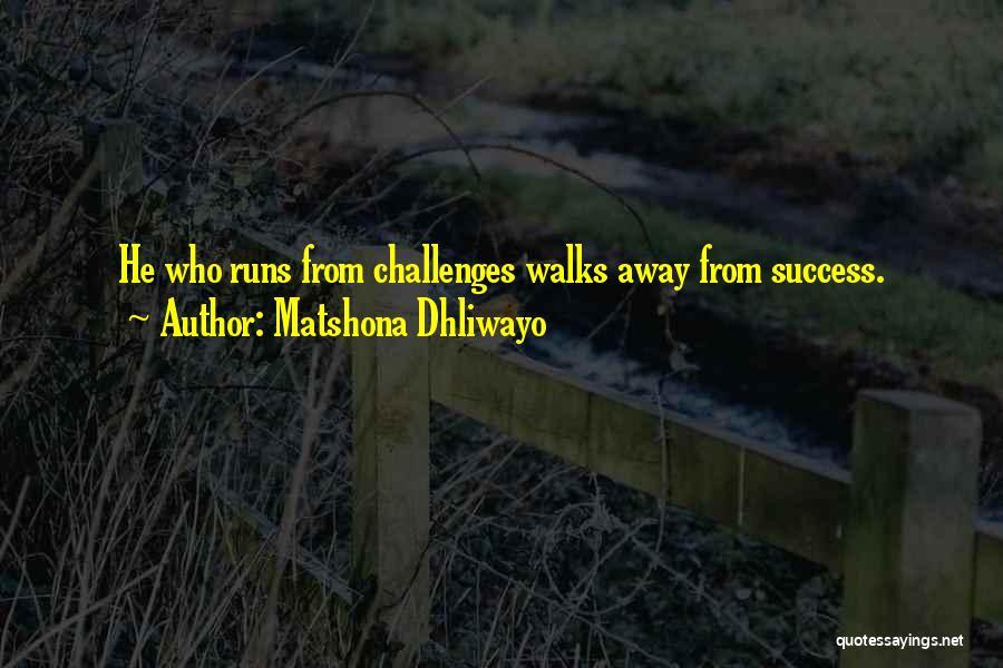 The Way She Walks Quotes By Matshona Dhliwayo