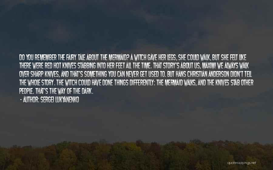 The Way She Walks Quotes By Sergei Lukyanenko