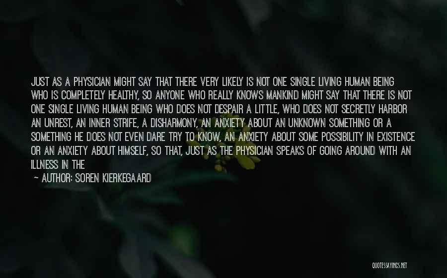 The Way She Walks Quotes By Soren Kierkegaard