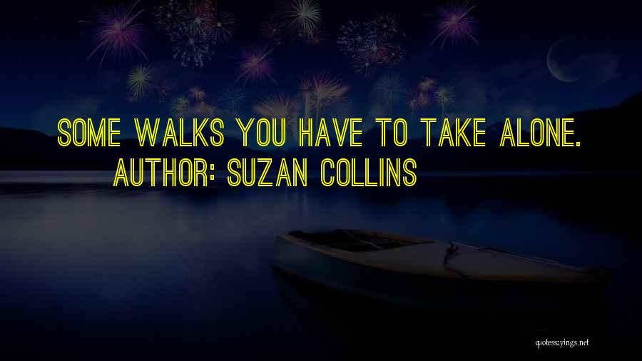 The Way She Walks Quotes By Suzan Collins