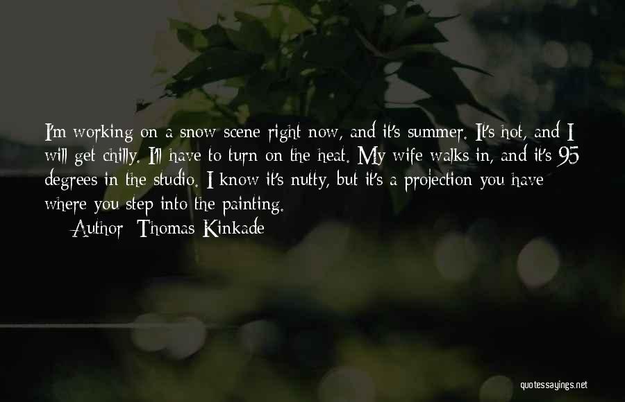 The Way She Walks Quotes By Thomas Kinkade