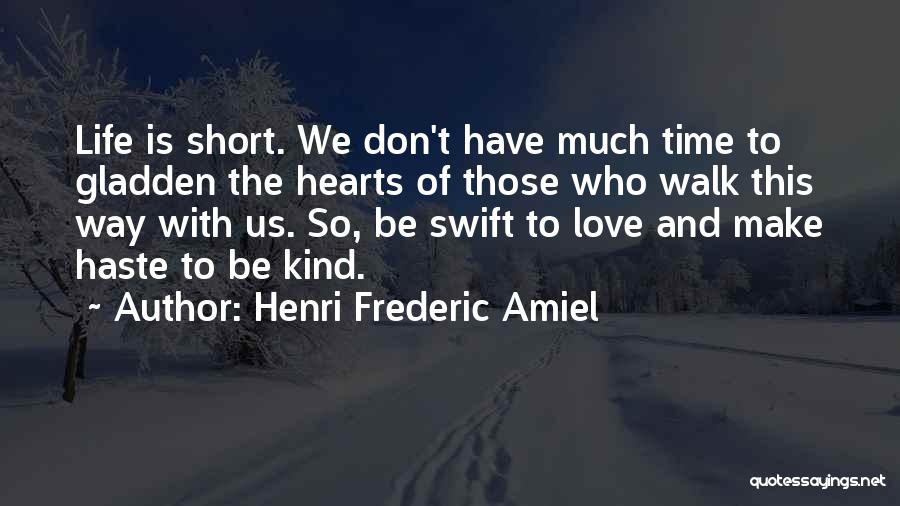 The Way We Make Love Quotes By Henri Frederic Amiel