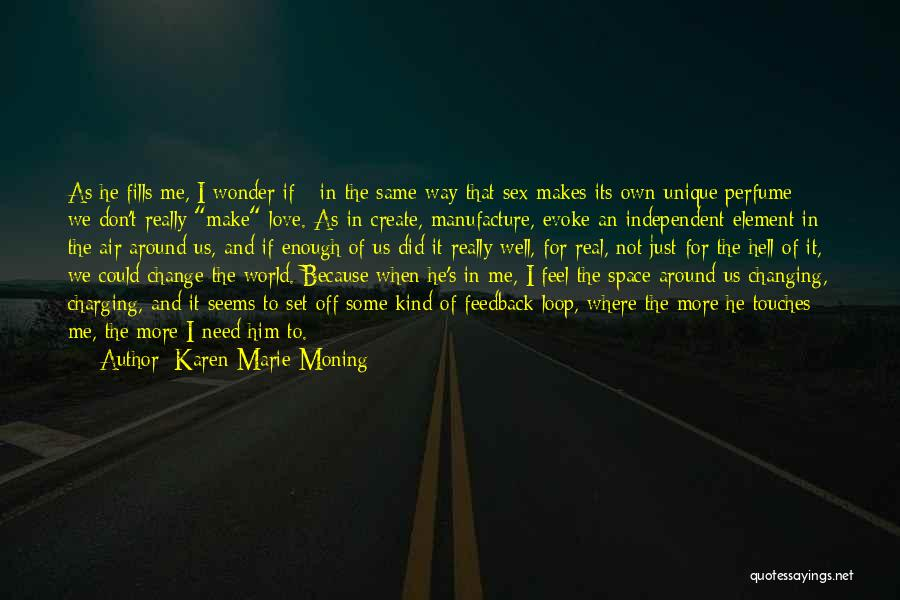 The Way We Make Love Quotes By Karen Marie Moning
